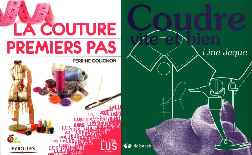 La couture premiers pas, Perrine Colignon. Coudre vite e bien, Line Jaque.